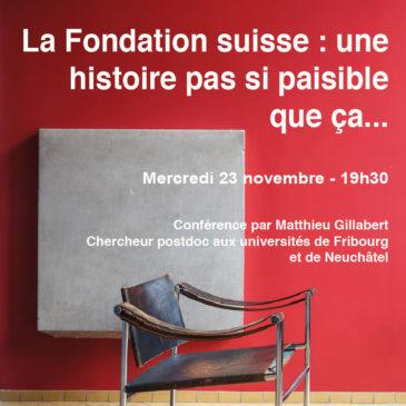 La Fondation suisse : une histoire pas si paisible que ça…