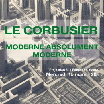 Le Corbusier, moderne absolument moderne
